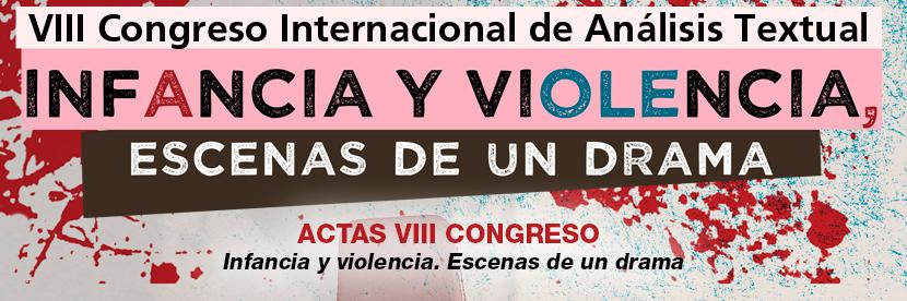 VIII Congreso Internacional de Análisis Textual Infancia y violencia: escenas de un drama